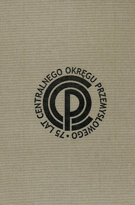 Od niepodległości do nowoczesności. Centralny Okręg Przemysłowy 1937-1939