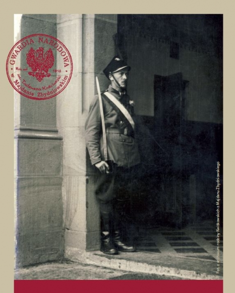 Z życia gwardzisty.Gwardia Narodowa z Majdanu Zbydniowskiego.Historia-tradycja-współczesność