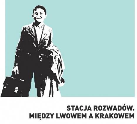 """Nowa oferta edukacyjna do wystawy ,,Stacja Rozwadów. Między Lwowem a Krakowem."""""""