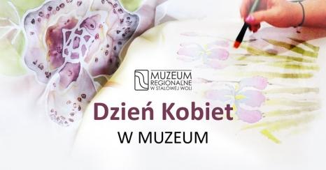 O kobietach dla kobiet i nie tylko… czyli Dzień Kobiet w Muzeum