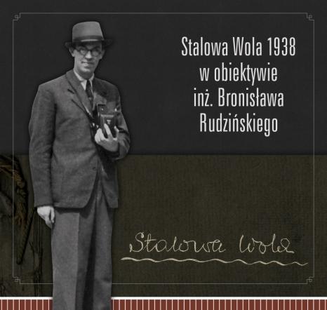 Stalowa Wola 1938 – w obiektywie inż. Bronisława Rudzińskiego