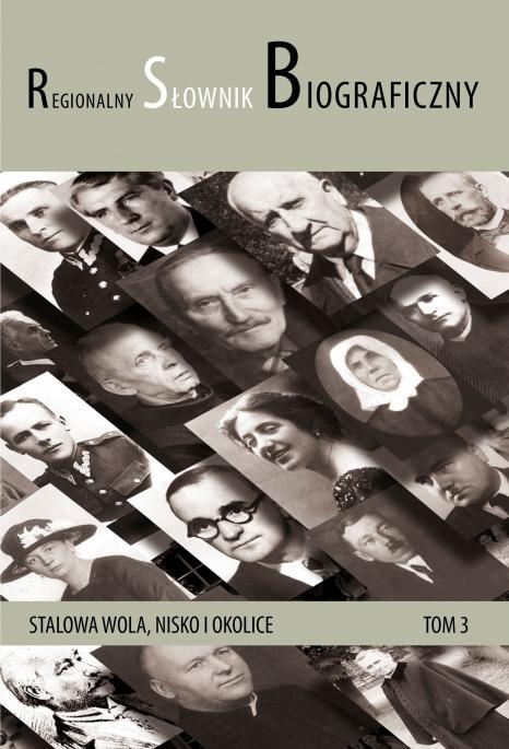 Regionalny słownik biograficzny. Stalowa Wola, Nisko i okolice, tom III