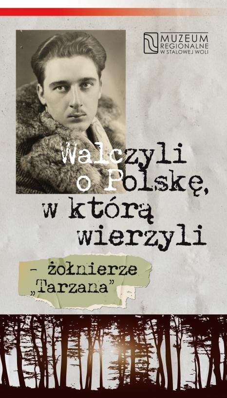 """Walczyli o Polskę, w którą wierzyli – żołnierze """"Tarzana"""""""