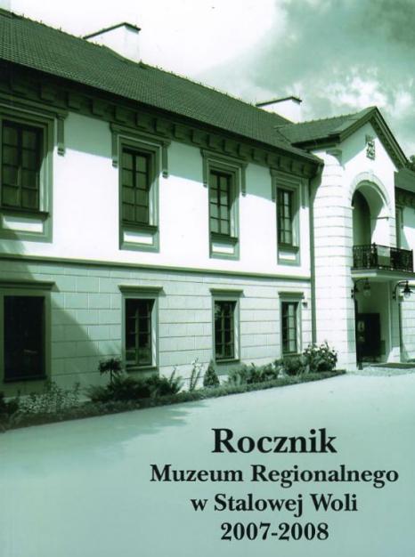 Rocznik Muzeum Regionalnego w Stalowej Woli  nr 6-7 (2007-2008)