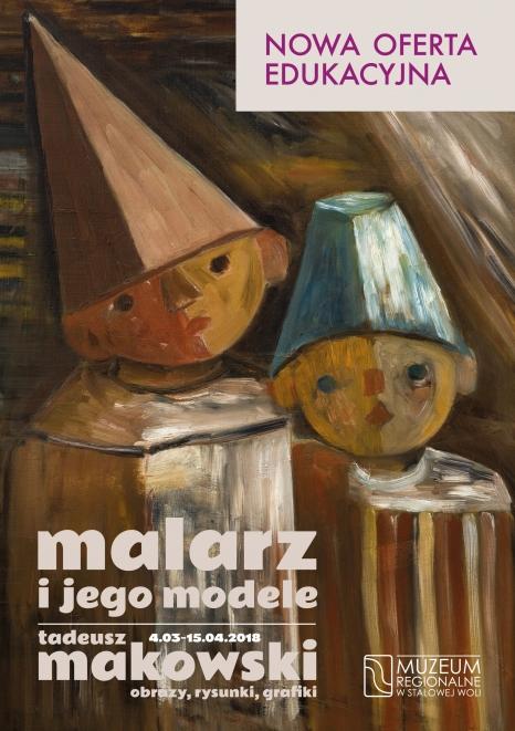 Oferta edukacyjna  do wystawy MALARZ I JEGO MODELE Tadeusz Makowski. Obrazy, rysunki, grafiki