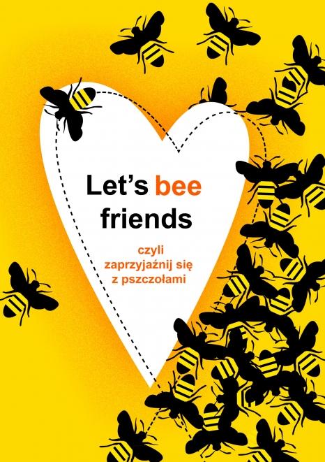 """Oferta edukacyjna do wystawy ,,Let's bee friends, czyli zaprzyjaźnij się z pszczołami"""""""
