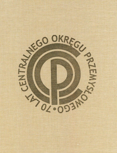 Od niepodległości do nowoczesności, Centralny Okręg Przemysłowy 1937-1939