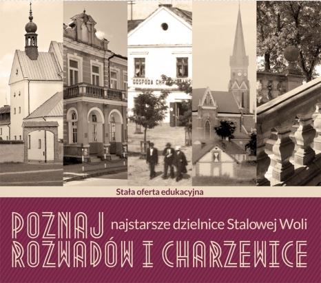"""Oferta edukacyjna  """"Poznaj najstarsze dzielnice Stalowej Woli - Rozwadów i Charzewice"""""""