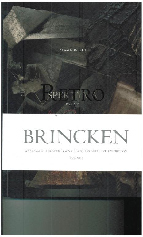 Adam Brincken Retro-spektywa 1975-2015