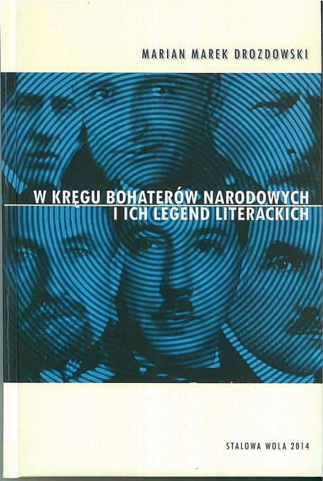 Marian Marek Drozdowski, W kręgu bohaterów narodowych i ich legend literackich